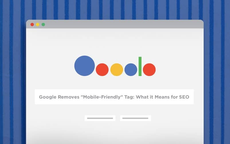 "Google Removes ""Mobile-Friendly"" Tag: What it Means for SEO"