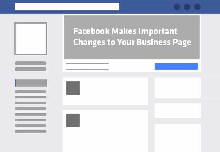Facebook Makes Important Changes to Your Business Page