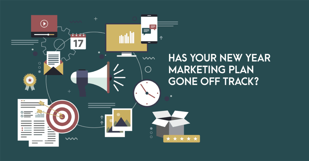 Has your new year marketing plan gone off track 01