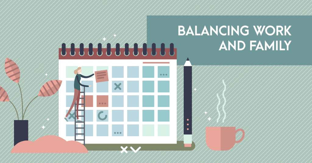 "Graphic of person on a ladder placing post-it notes on a calendar. Copy overlay reads ""Balancing Work and Family."""