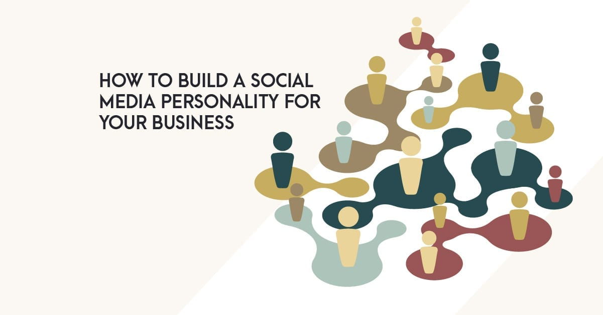 "Graphic with image of interconnected representations of people with overlay text reading ""How to build a social media personality for your business."""