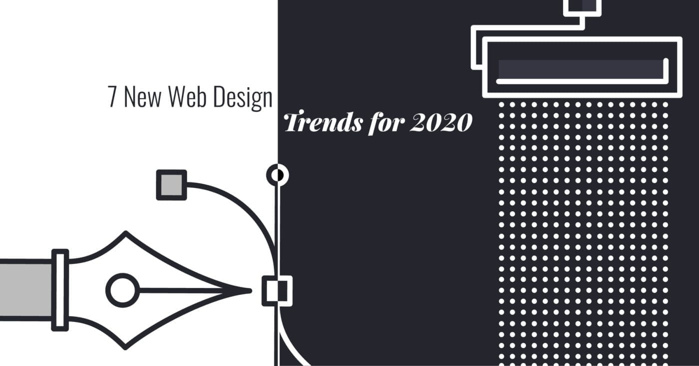 7 New Web Design Trends for 2020