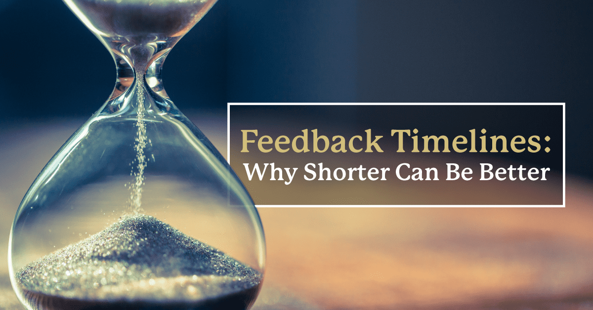 Project Feedback Timelines: Why Shorter Can Be Better