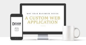 Title: Why Your Business Needs a Custom Web Application