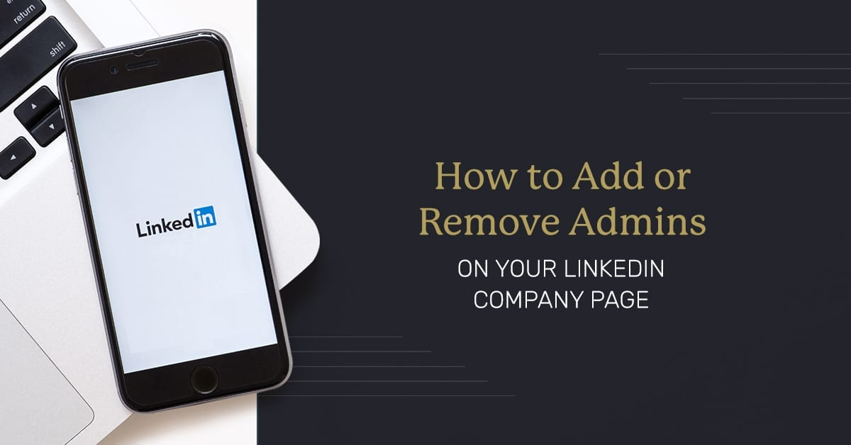 How to Add or Remove Admins on Your LinkedIn Company Page