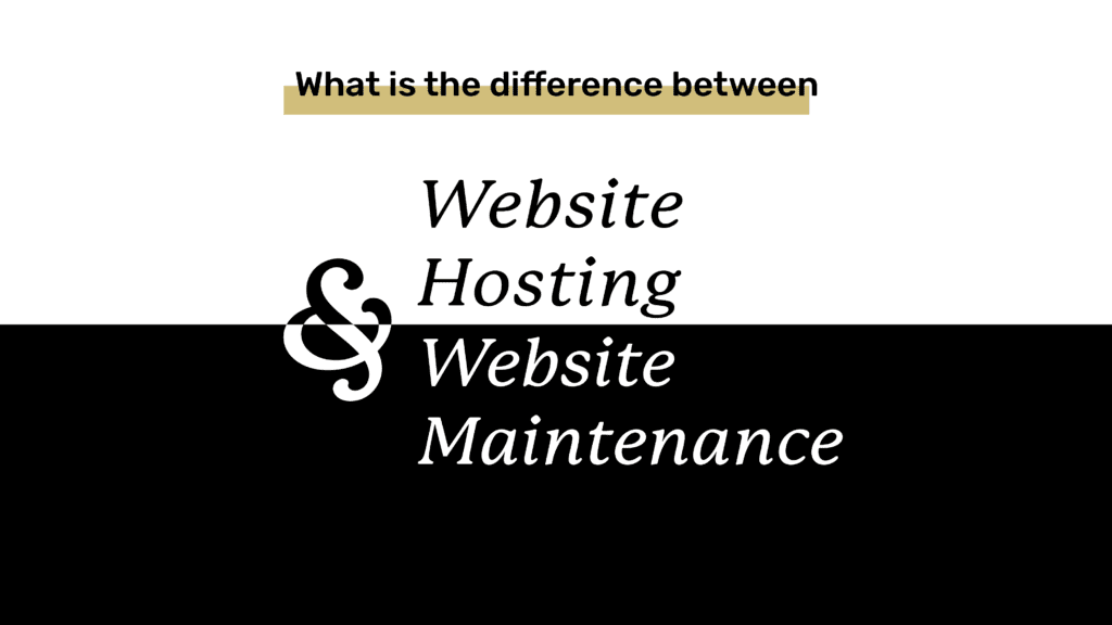 Black and white image of title: What's the Difference Between Website Hosting and Website Maintenance?